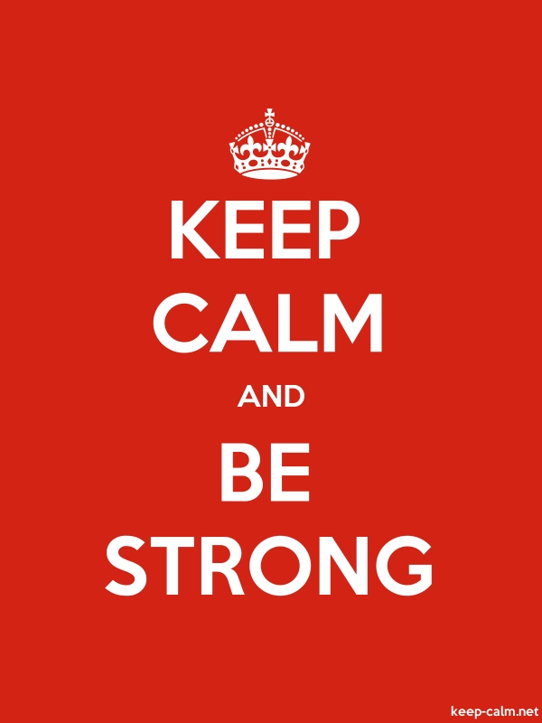 KEEP CALM AND BE STRONG - white/red - Default (600x800)
