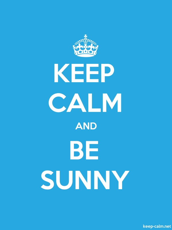 KEEP CALM AND BE SUNNY - white/blue - Default (600x800)