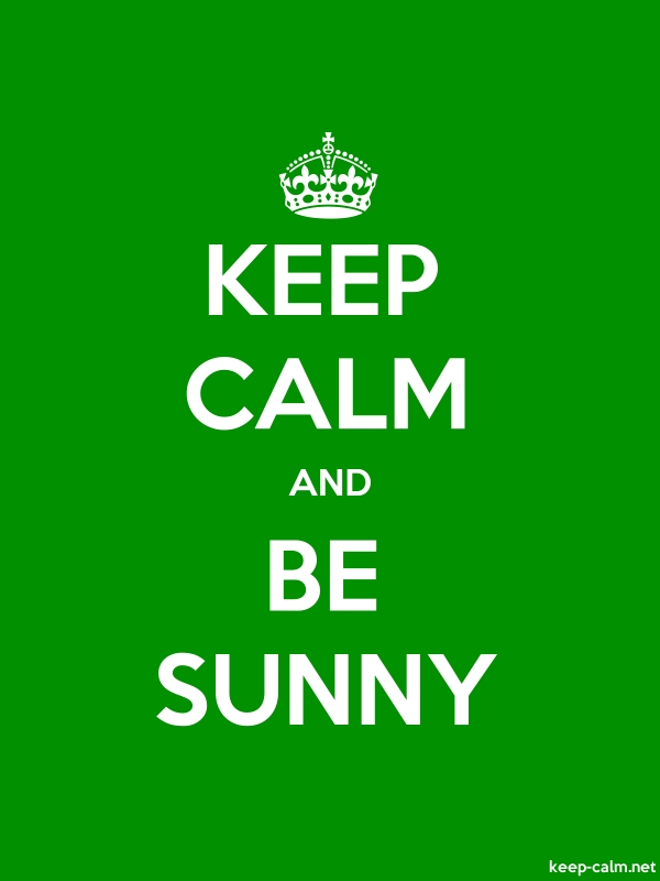 KEEP CALM AND BE SUNNY - white/green - Default (600x800)