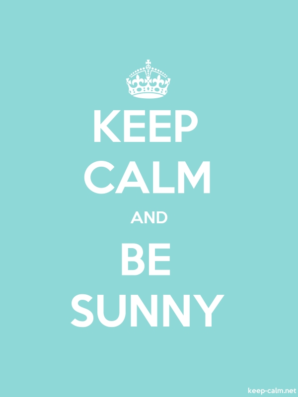 KEEP CALM AND BE SUNNY - white/lightblue - Default (600x800)