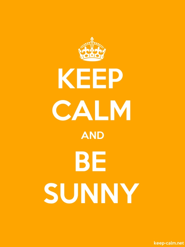 KEEP CALM AND BE SUNNY - white/orange - Default (600x800)