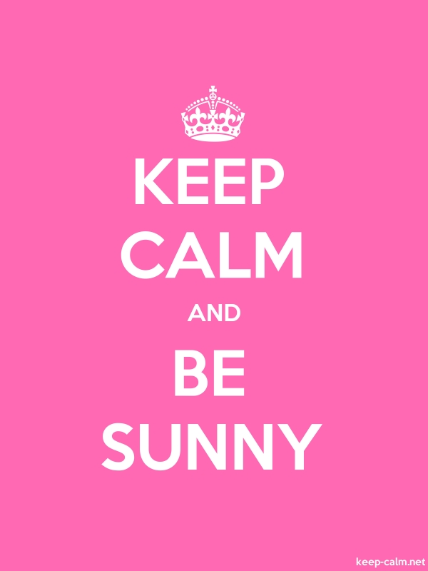 KEEP CALM AND BE SUNNY - white/pink - Default (600x800)