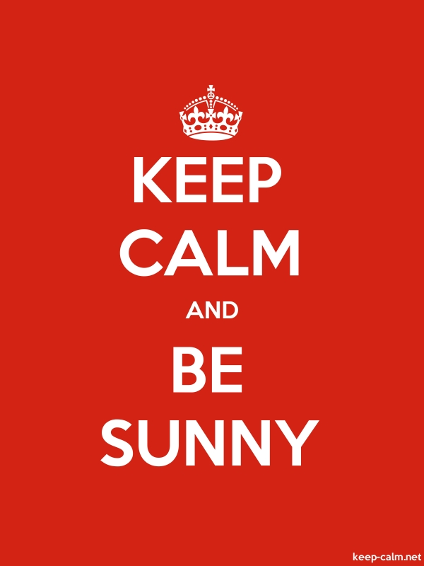 KEEP CALM AND BE SUNNY - white/red - Default (600x800)