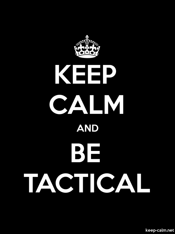KEEP CALM AND BE TACTICAL - white/black - Default (600x800)