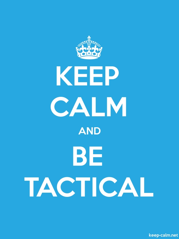 KEEP CALM AND BE TACTICAL - white/blue - Default (600x800)