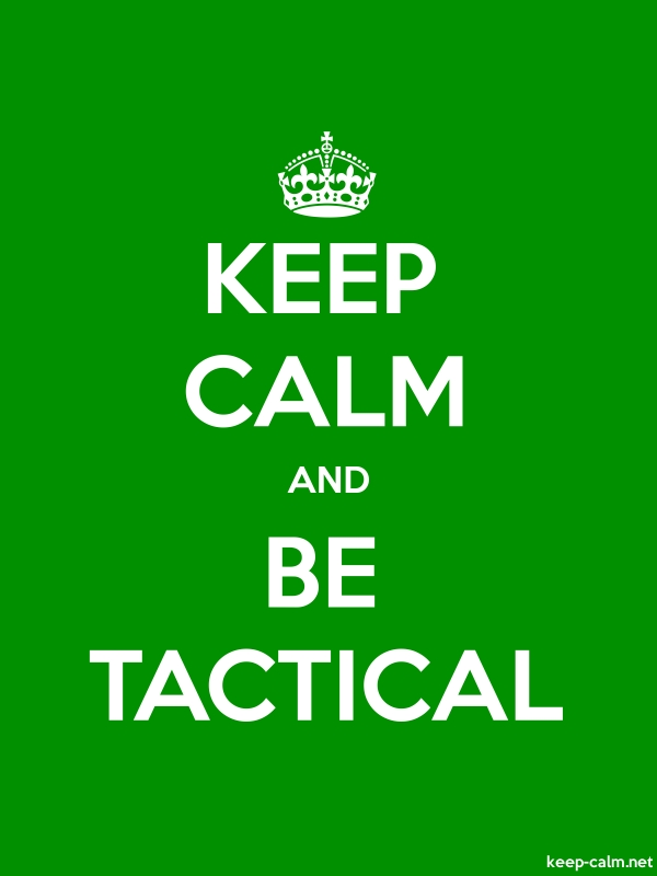KEEP CALM AND BE TACTICAL - white/green - Default (600x800)
