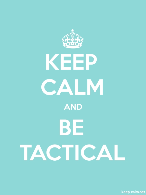 KEEP CALM AND BE TACTICAL - white/lightblue - Default (600x800)