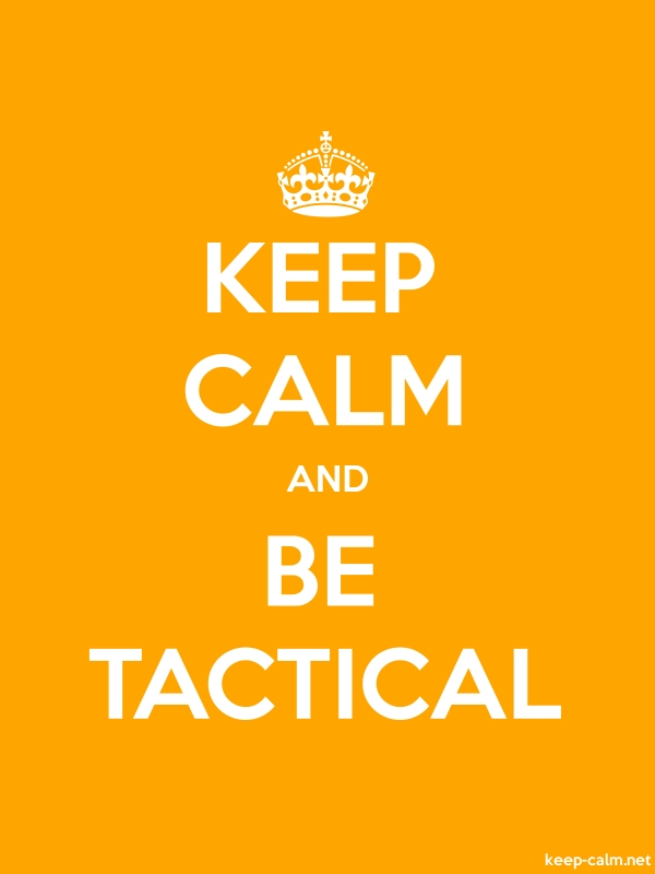 KEEP CALM AND BE TACTICAL - white/orange - Default (600x800)