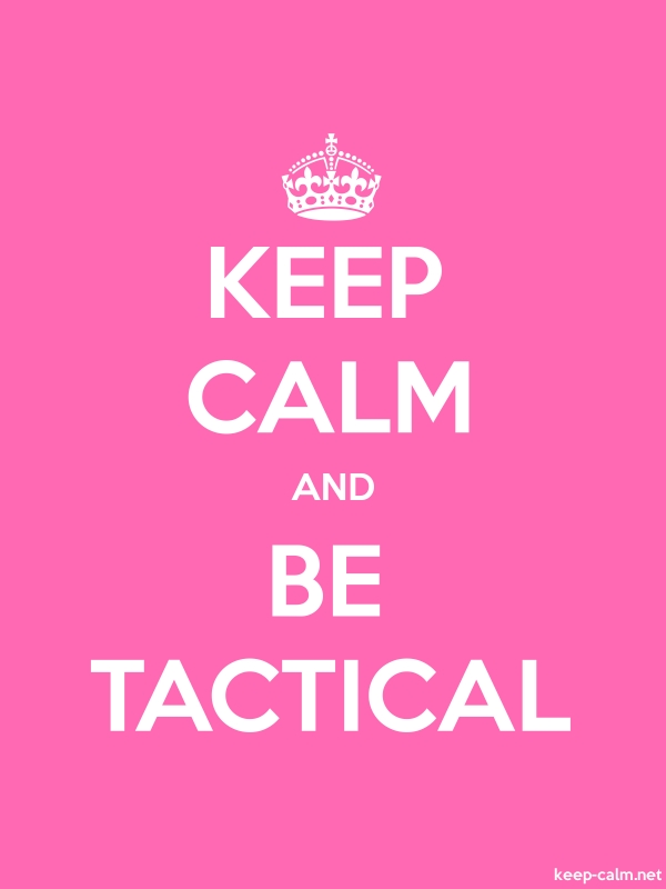 KEEP CALM AND BE TACTICAL - white/pink - Default (600x800)