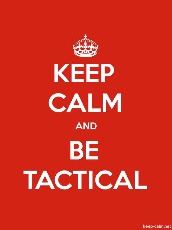 KEEP CALM AND BE TACTICAL - white/red - Default (600x800)