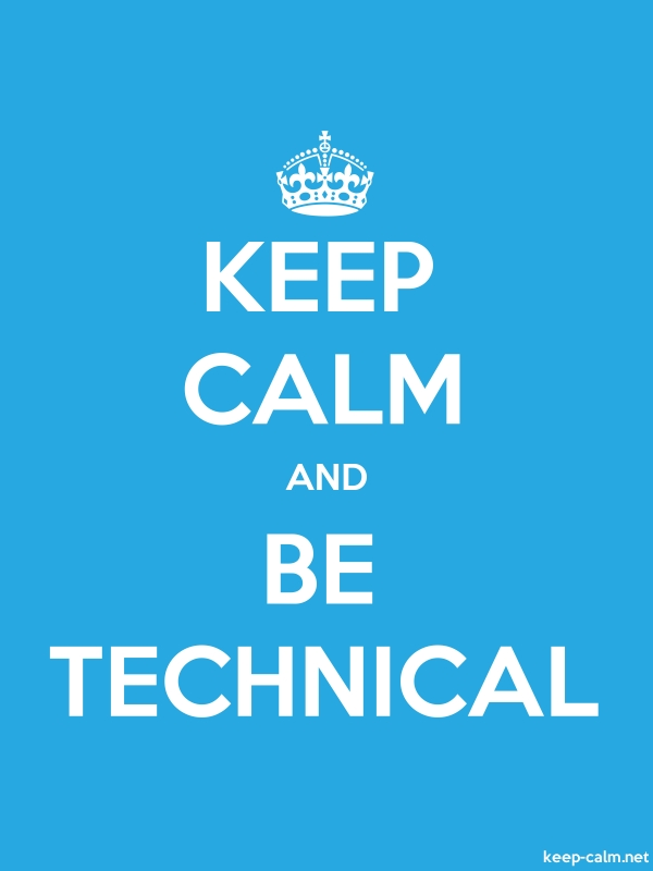 KEEP CALM AND BE TECHNICAL - white/blue - Default (600x800)