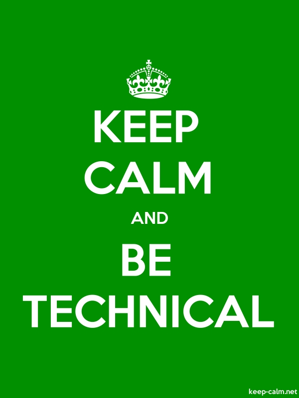 KEEP CALM AND BE TECHNICAL - white/green - Default (600x800)