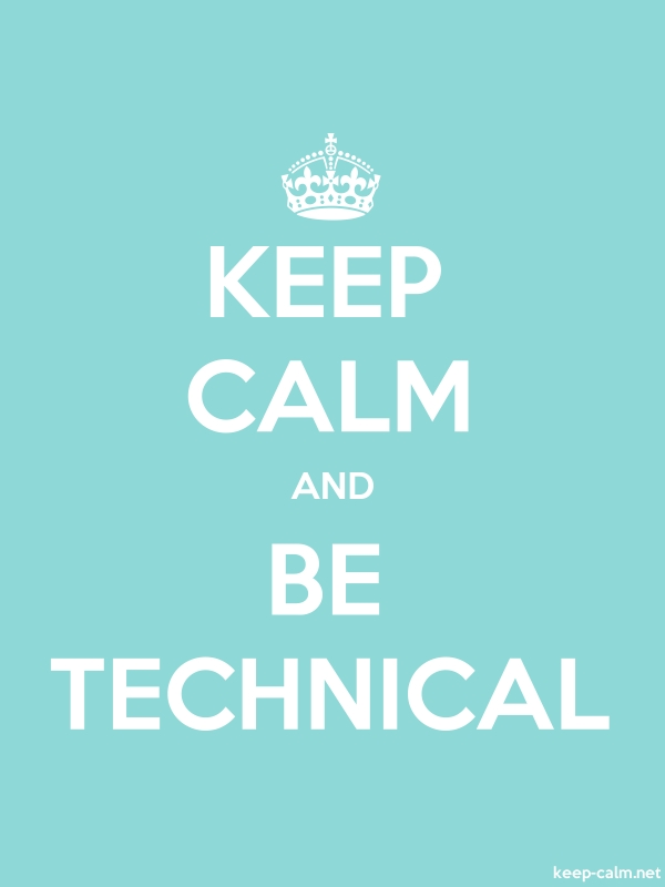 KEEP CALM AND BE TECHNICAL - white/lightblue - Default (600x800)