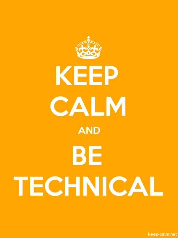 KEEP CALM AND BE TECHNICAL - white/orange - Default (600x800)