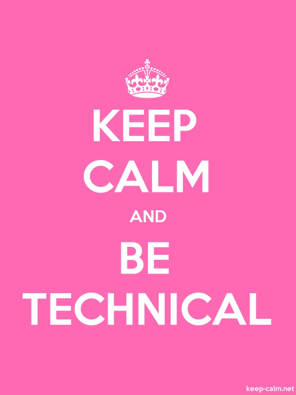 KEEP CALM AND BE TECHNICAL - white/pink - Default (600x800)