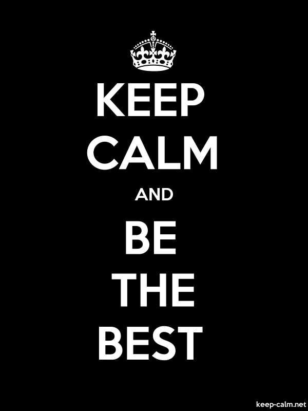KEEP CALM AND BE THE BEST - white/black - Default (600x800)