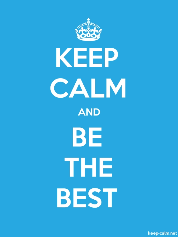 KEEP CALM AND BE THE BEST - white/blue - Default (600x800)
