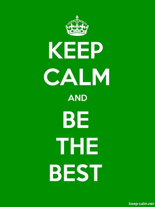 KEEP CALM AND BE THE BEST - white/green - Default (600x800)