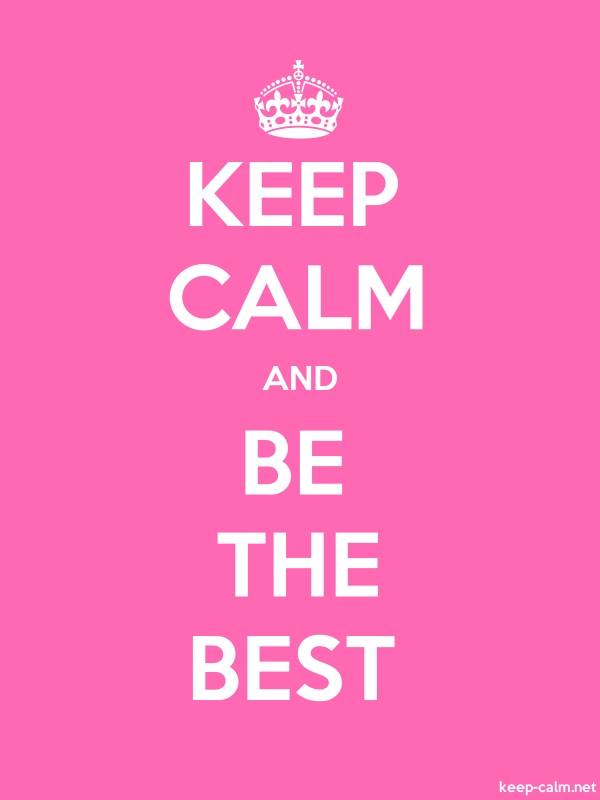 KEEP CALM AND BE THE BEST - white/pink - Default (600x800)