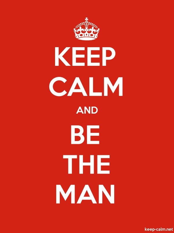 KEEP CALM AND BE THE MAN - white/red - Default (600x800)