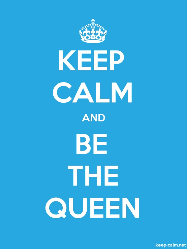 KEEP CALM AND BE THE QUEEN - white/blue - Default (600x800)