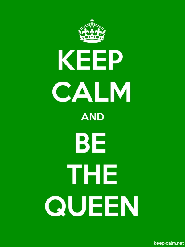 KEEP CALM AND BE THE QUEEN - white/green - Default (600x800)