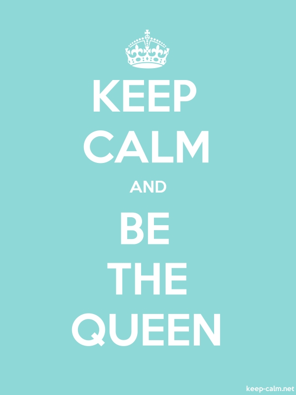 KEEP CALM AND BE THE QUEEN - white/lightblue - Default (600x800)