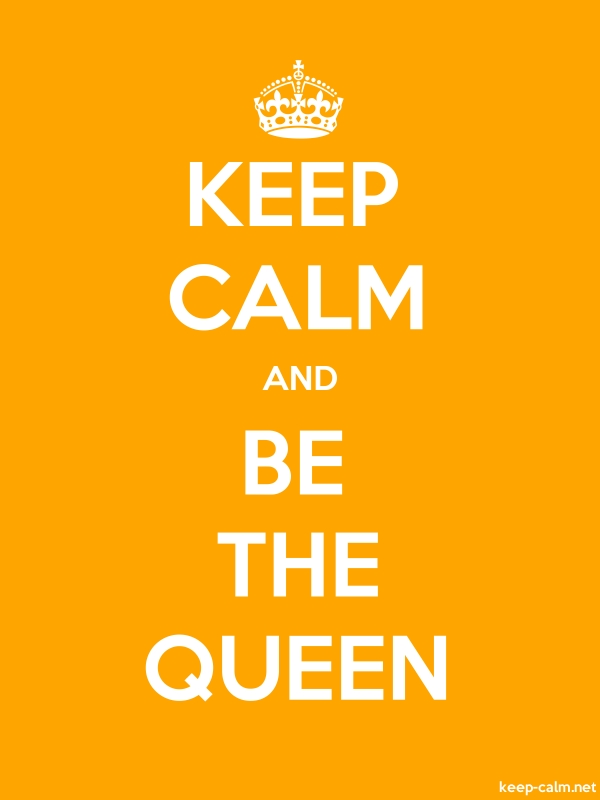 KEEP CALM AND BE THE QUEEN - white/orange - Default (600x800)