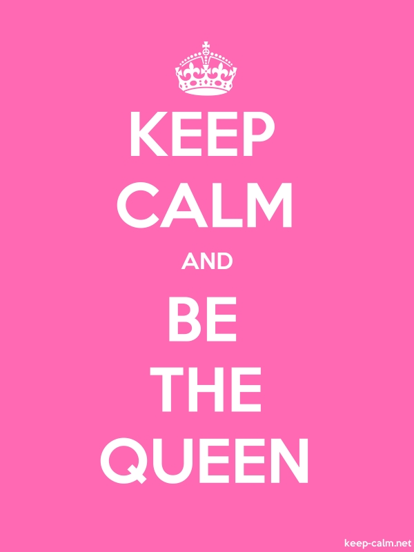 KEEP CALM AND BE THE QUEEN - white/pink - Default (600x800)