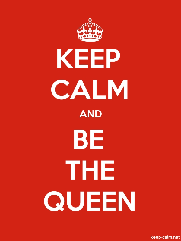 KEEP CALM AND BE THE QUEEN - white/red - Default (600x800)