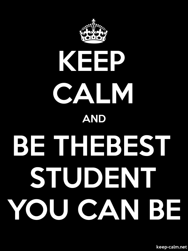 KEEP CALM AND BE THEBEST STUDENT YOU CAN BE - white/black - Default (600x800)