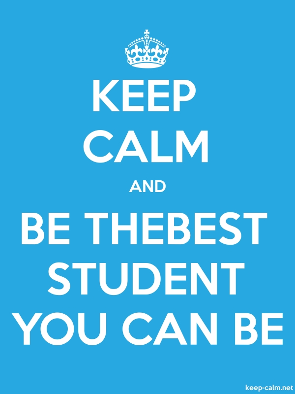 KEEP CALM AND BE THEBEST STUDENT YOU CAN BE - white/blue - Default (600x800)