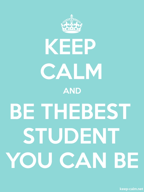 KEEP CALM AND BE THEBEST STUDENT YOU CAN BE - white/lightblue - Default (600x800)