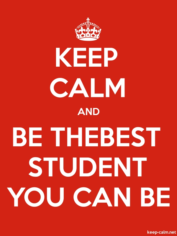 KEEP CALM AND BE THEBEST STUDENT YOU CAN BE - white/red - Default (600x800)