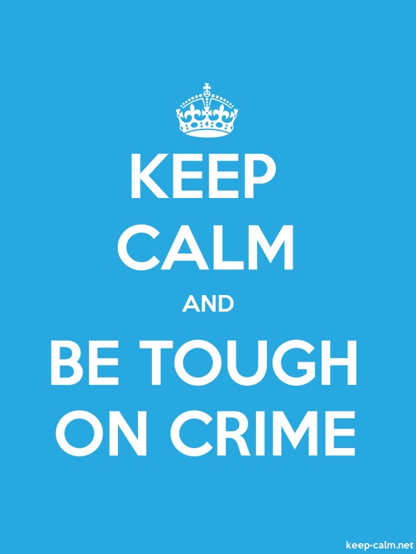 KEEP CALM AND BE TOUGH ON CRIME - white/blue - Default (600x800)