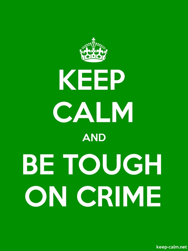KEEP CALM AND BE TOUGH ON CRIME - white/green - Default (600x800)