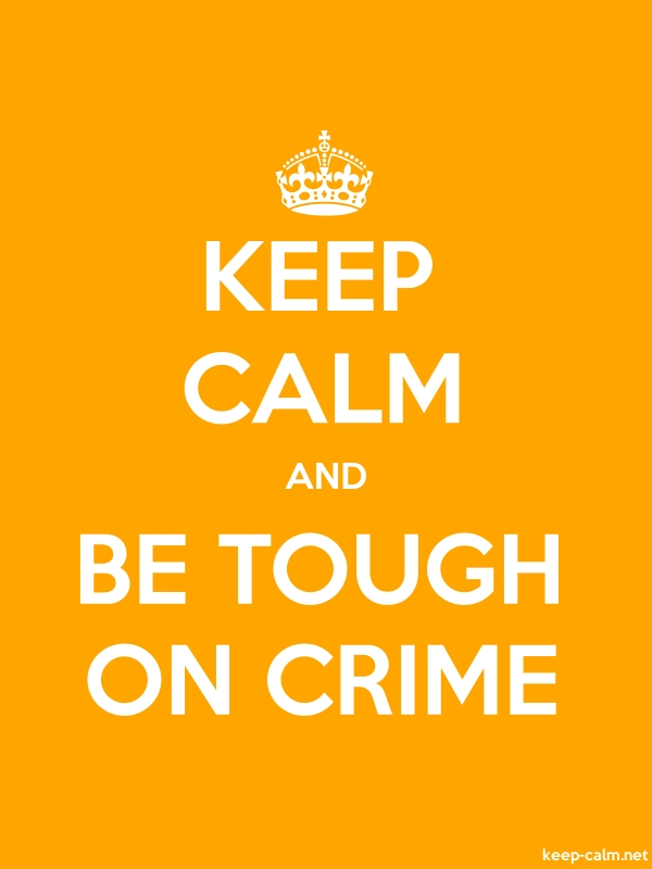 KEEP CALM AND BE TOUGH ON CRIME - white/orange - Default (600x800)