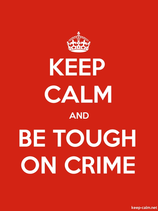 KEEP CALM AND BE TOUGH ON CRIME - white/red - Default (600x800)
