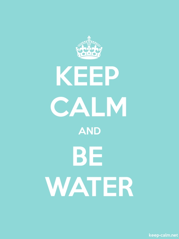 KEEP CALM AND BE WATER - white/lightblue - Default (600x800)