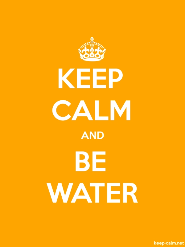 KEEP CALM AND BE WATER - white/orange - Default (600x800)