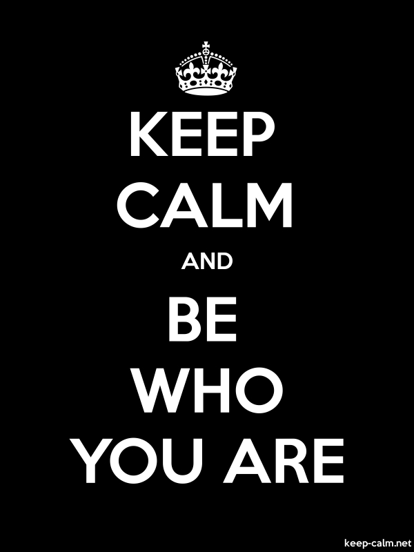 KEEP CALM AND BE WHO YOU ARE - white/black - Default (600x800)