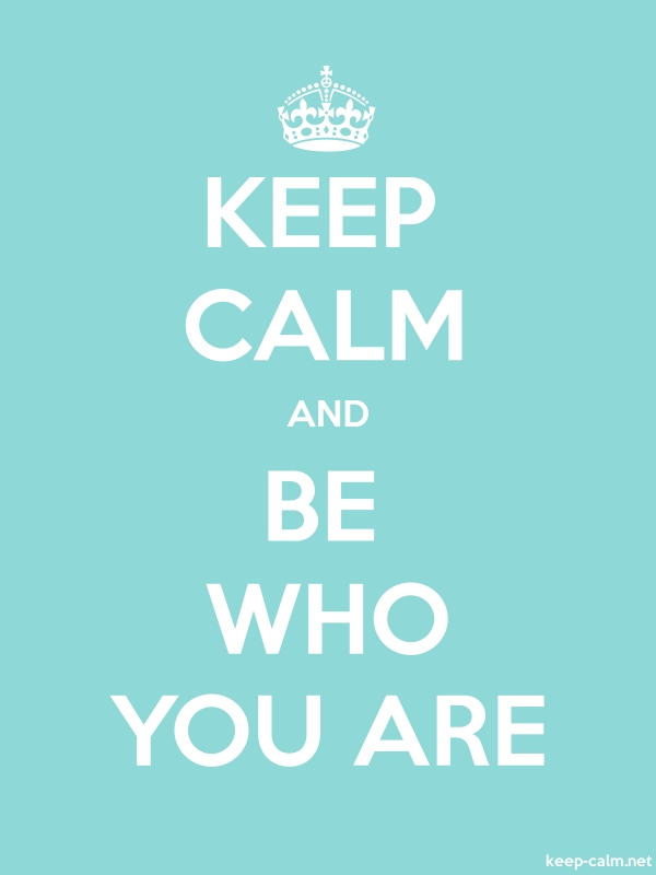KEEP CALM AND BE WHO YOU ARE - white/lightblue - Default (600x800)