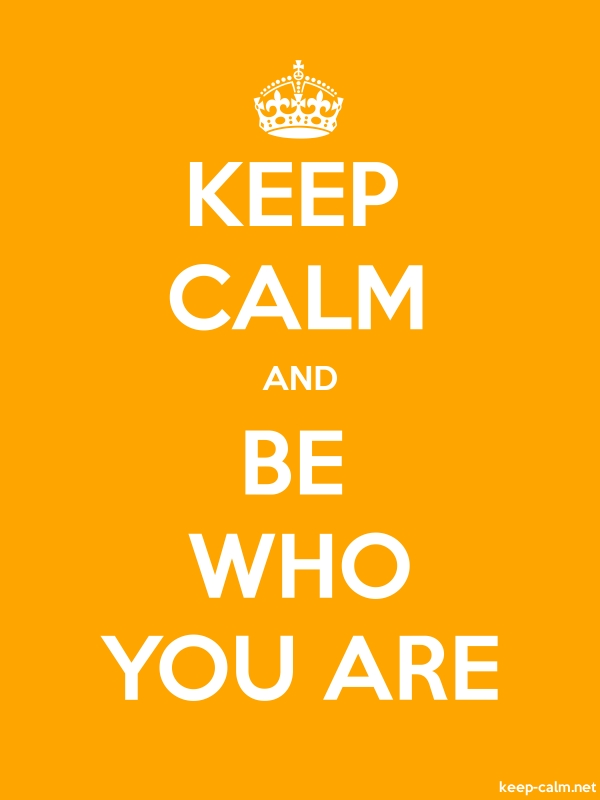 KEEP CALM AND BE WHO YOU ARE - white/orange - Default (600x800)