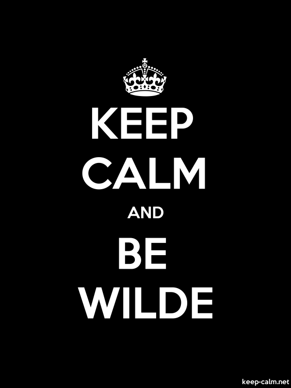 KEEP CALM AND BE WILDE - white/black - Default (600x800)