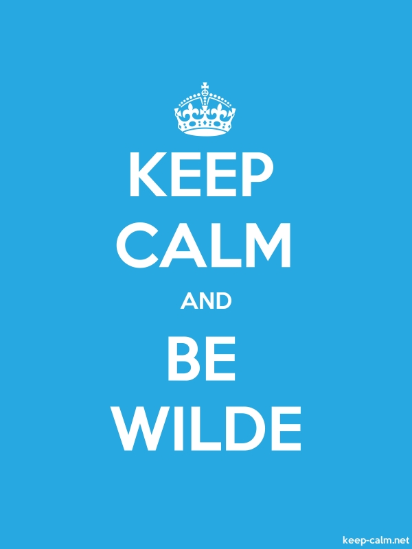 KEEP CALM AND BE WILDE - white/blue - Default (600x800)