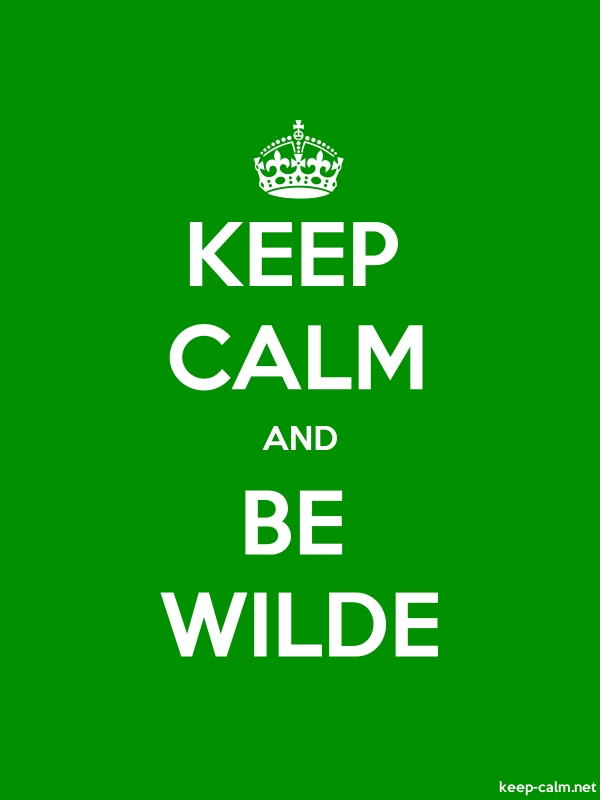 KEEP CALM AND BE WILDE - white/green - Default (600x800)
