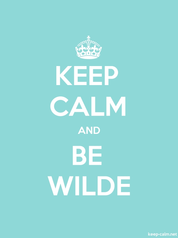KEEP CALM AND BE WILDE - white/lightblue - Default (600x800)