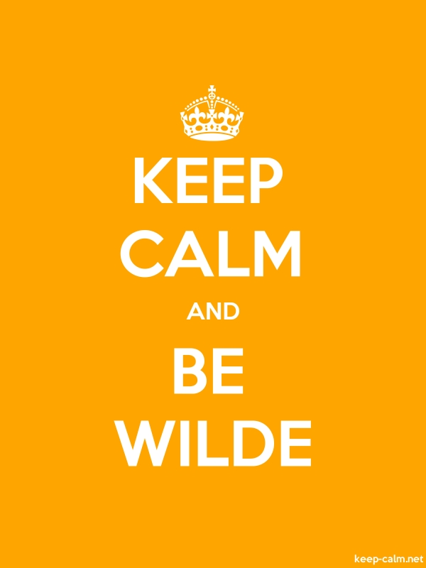 KEEP CALM AND BE WILDE - white/orange - Default (600x800)