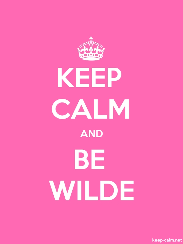 KEEP CALM AND BE WILDE - white/pink - Default (600x800)