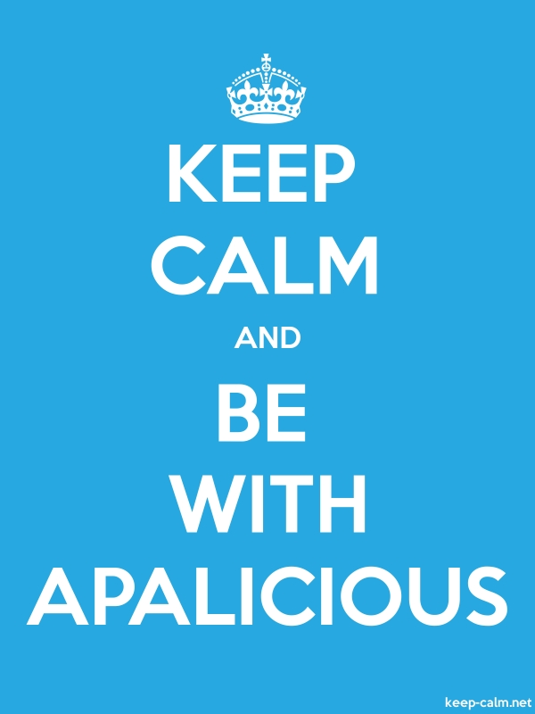 KEEP CALM AND BE WITH APALICIOUS - white/blue - Default (600x800)
